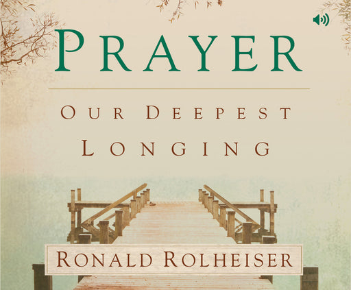 Prayer: Our Deepest Longing audio book