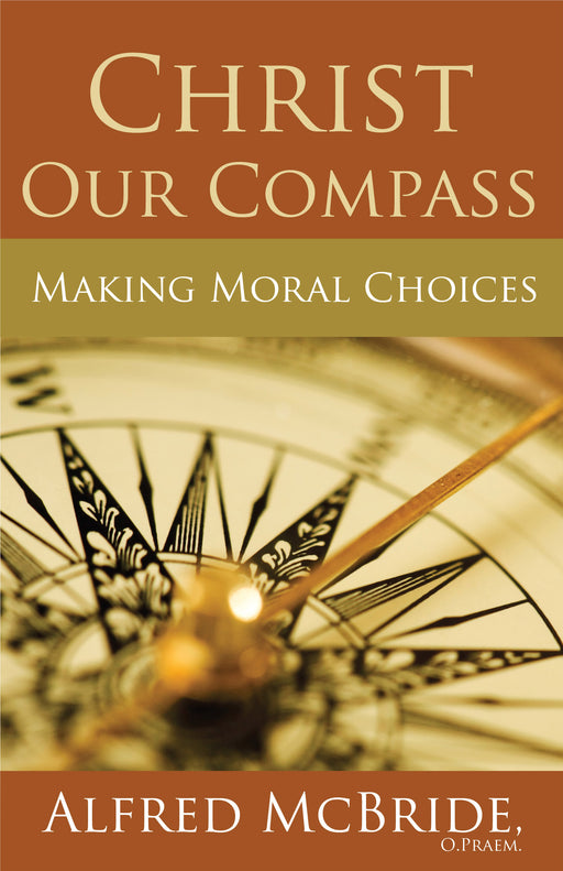 Christ Our Compass : Making Moral Choices