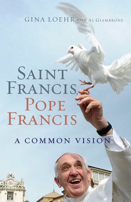Saint Francis, Pope Francis: A Common Vision