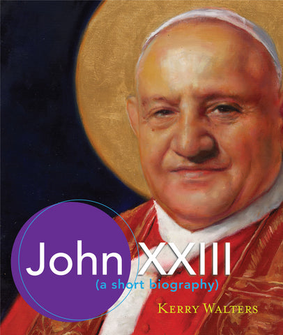 John XXIII  : A Short Biography