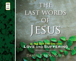 The Last Words of Jesus: A Meditation on Love and Suffering (Digital Download)