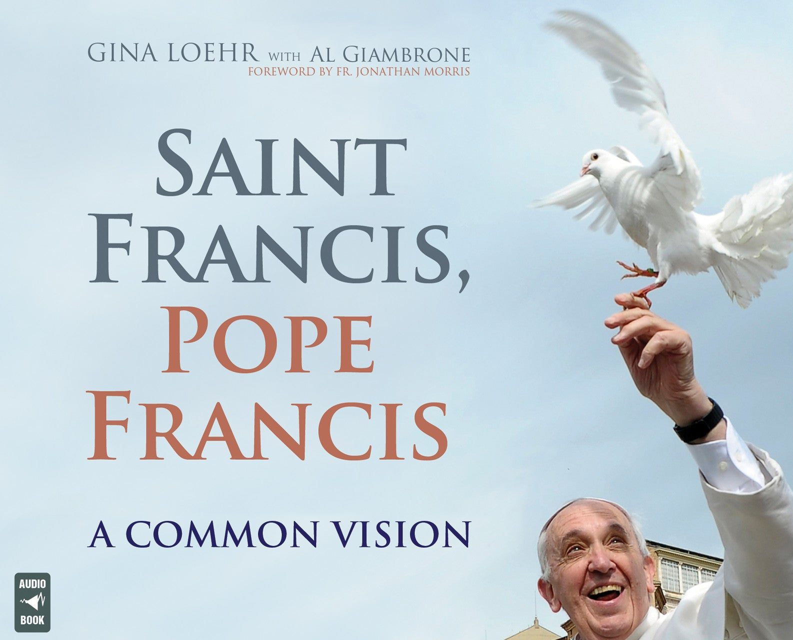 Saint Francis, Pope Francis: A Common Vision audio book
