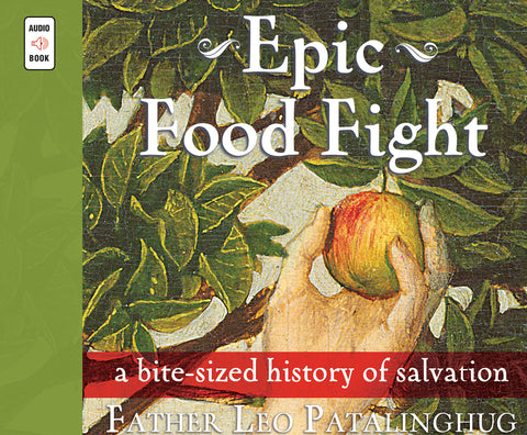 Epic Food Fight  : A Bite-Sized History of Salvation Audio Book