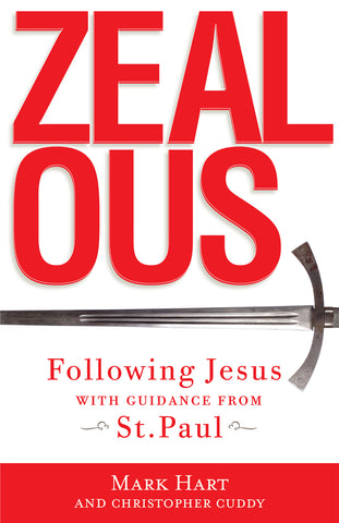 Zealous : Following Jesus with Guidance from St. Paul