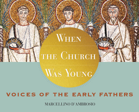 When the Church Was Young : Voices of the Early Fathers Audio Book