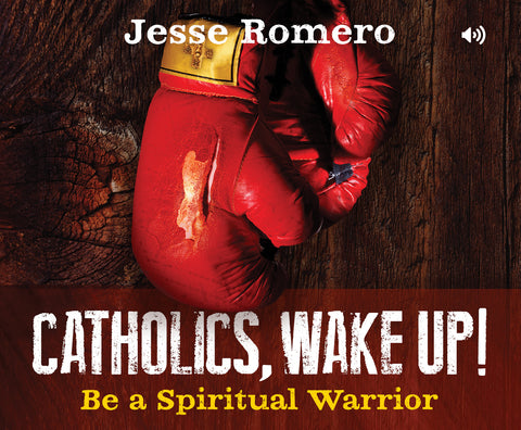 Catholics, Wake Up!  : Be a Spiritual Warrior Audio Book