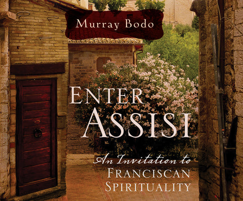 Enter Assisi: An Invitation to Franciscan Spirituality Audio Book