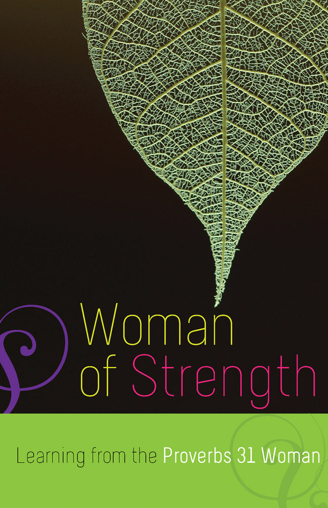 Woman of Strength: Learning from the Proverbs 31 Woman