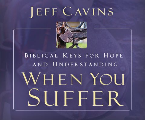 When You Suffer: Biblical Keys for Hope and Understanding Audio Book