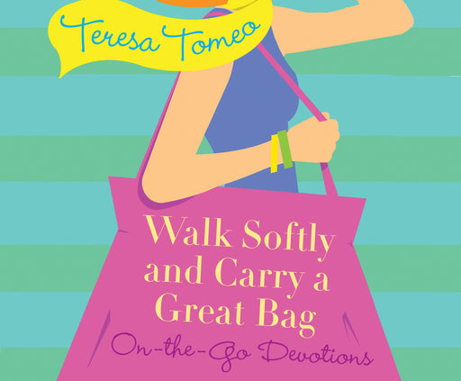 Walk Softly and Carry a Great Bag: On-the-Go Devotions Audio Book