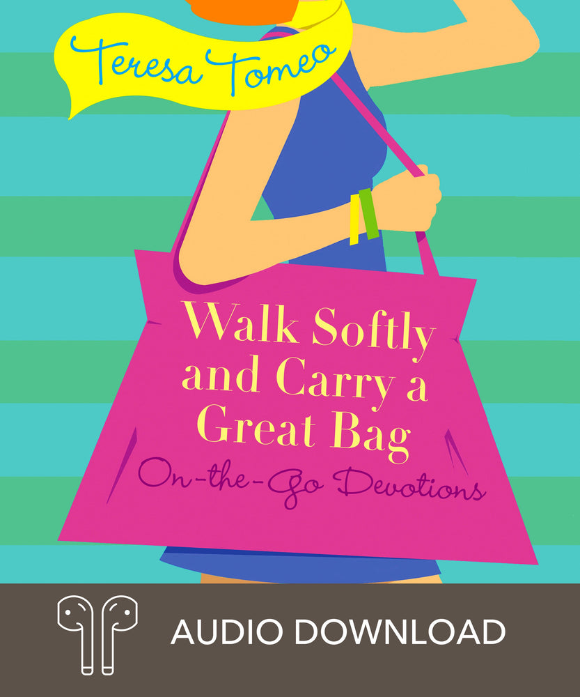 Walk Softly and Carry a Great Bag: On-the-Go Devotions Downloadable Audio Book