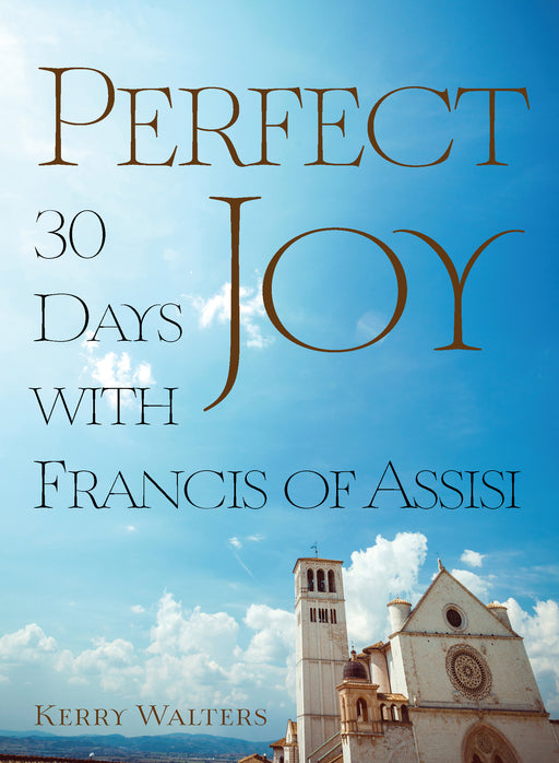 Perfect Joy: 30 Days with Francis of Assisi