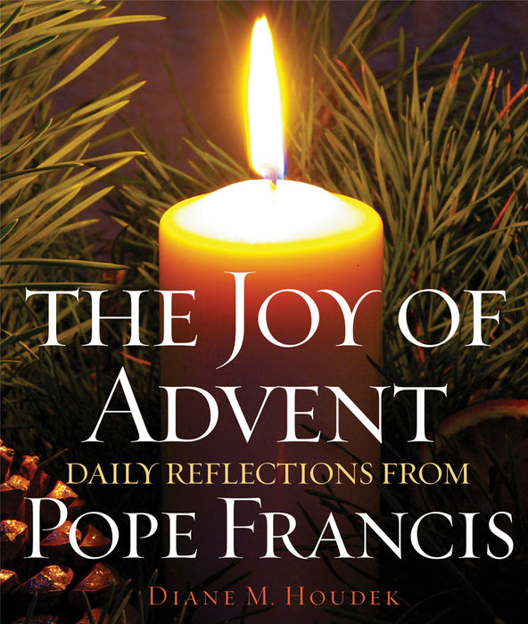 The Joy of Advent: Daily Reflections from Pope Francis