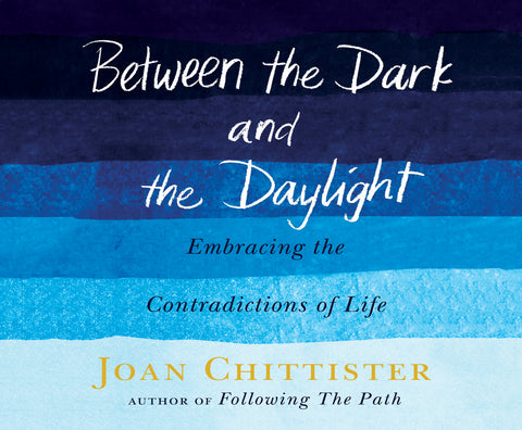 Between the Dark and the Daylight: Embracing the Contradictions of Life Audio Book