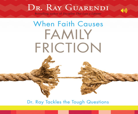 When Faith Causes Family Friction: Dr. Ray Tackles the Tough Questions Audio Book