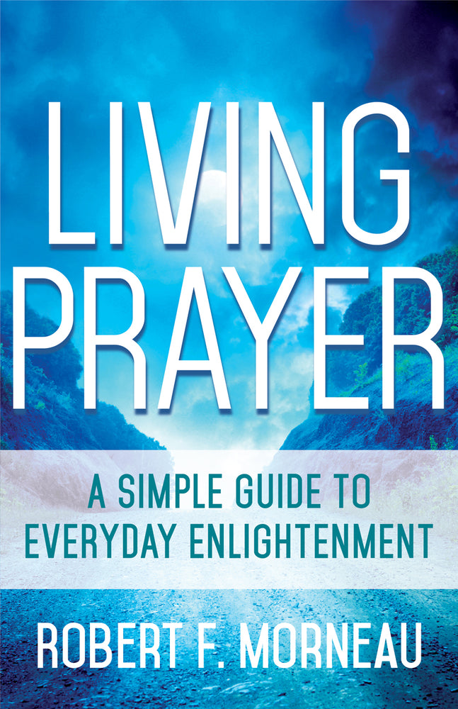 Living Prayer: A Simple Guide to Everyday Enlightenment