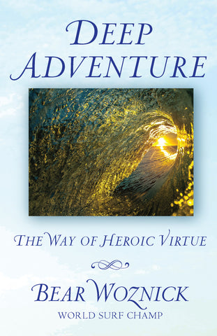 Deep Adventure: The Way of Heroic Virtue