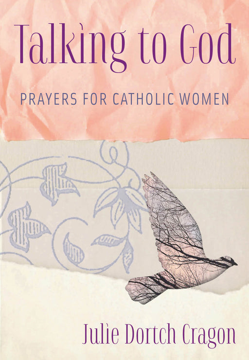 Talking to God: Prayers for Catholic Women