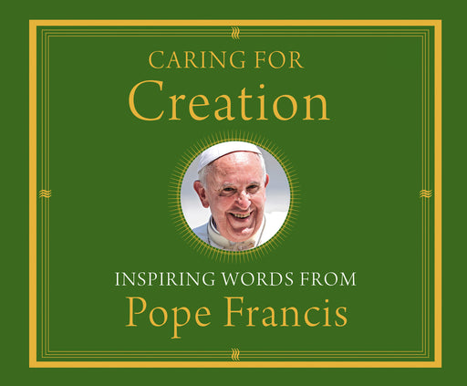 Caring for Creation: Inspiring Words from Pope Francis audio book