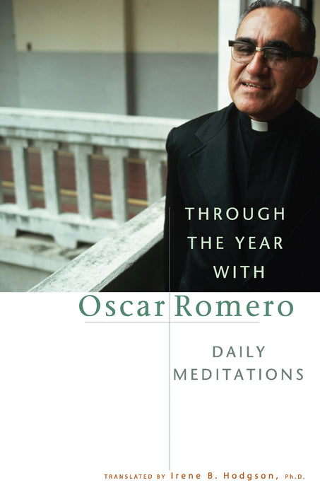 Through the Year with Oscar Romero: Daily Meditations