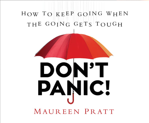 Don't Panic!: How to Keep Going When the Going Gets Tough Audio Book