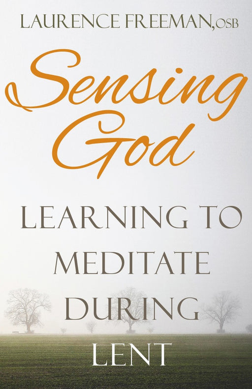 Sensing God: Learning to Meditate During Lent