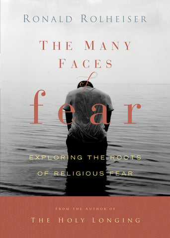 The Many Faces of Fear: Exploring the Roots of Religious Fear
