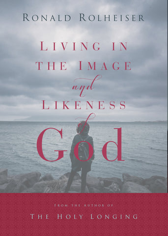 Living in the Image and Likeness of God