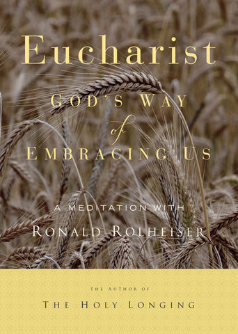 Eucharist: God's Way of Embracing Us