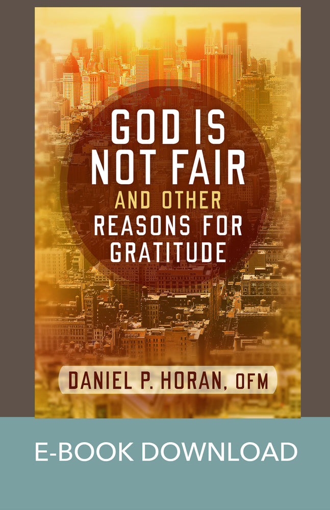 God Is Not Fair, and Other Reasons for Gratitude E-Book