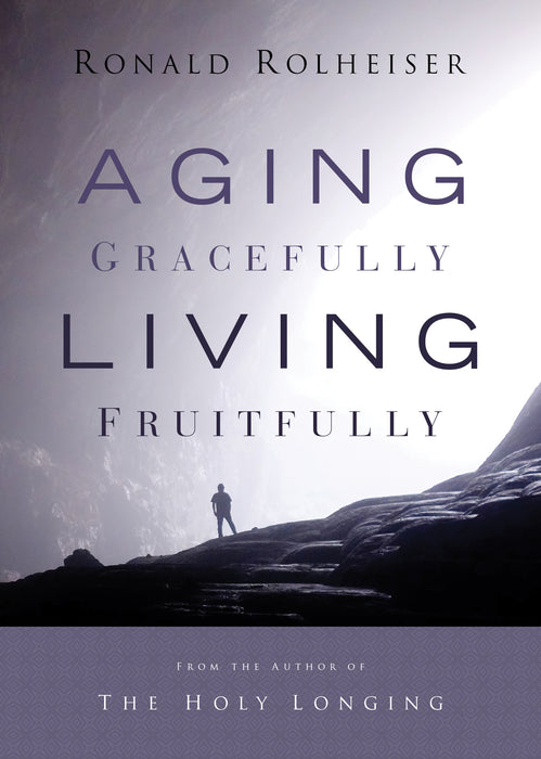 Aging Gracefully, Living Fruitfully