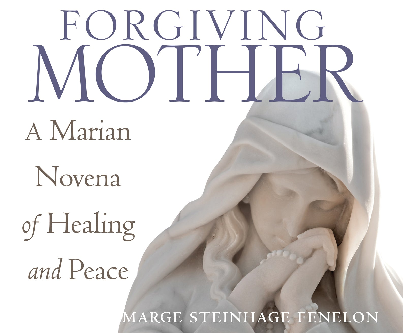 Forgiving Mother: A Marian Novena of Healing and Peace Audio Book