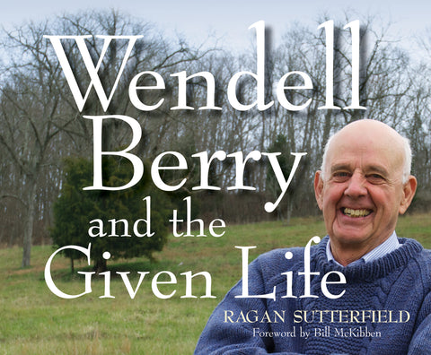 Wendell Berry and the Given Life audio book