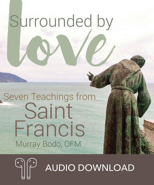 Surrounded by Love: Seven Teachings from St. Francis Downloadable Audio Book