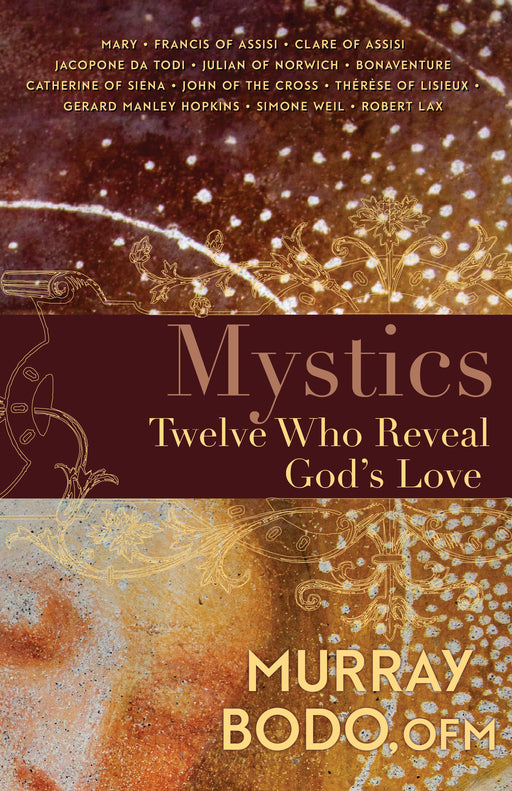 Mystics: Twelve Who Reveal God's Love