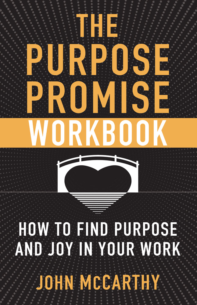 The Purpose Promise Workbook: How to Find Purpose and Joy in Your Work