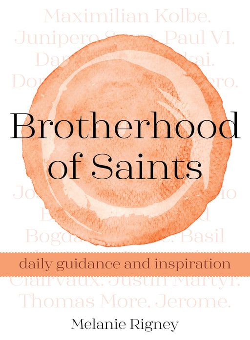 Brotherhood of Saints: Daily Guidance and Inspiration Pre-Order Set For Release On 10/23/2020 12:00:00 AM