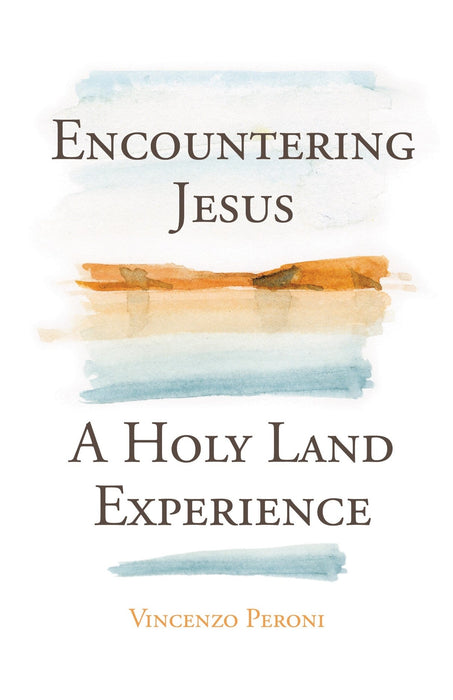 Encountering Jesus: A Holy Land Experience