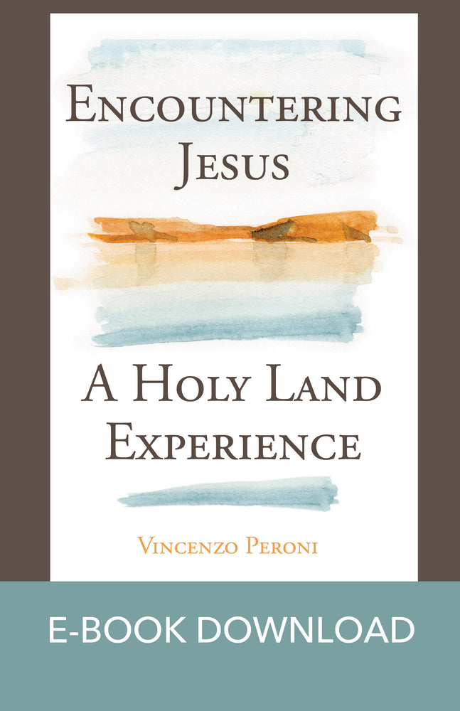 Encountering Jesus: A Holy Land Experience E-Book