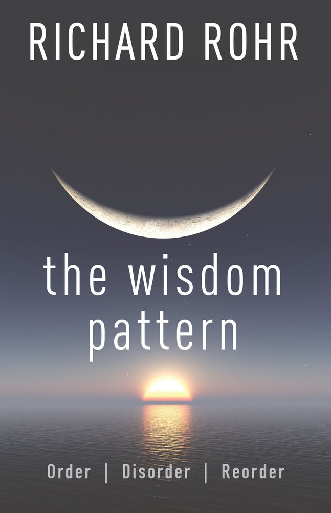 The Wisdom Pattern: Order, Disorder, Reorder