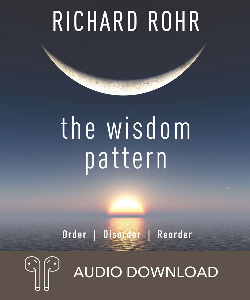 The Wisdom Pattern: Order, Disorder, Reorder Downloadable Audio Book