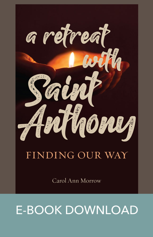 A Retreat with Saint Anthony: Finding Our Way E-Book