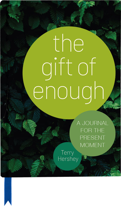 The Gift of Enough: A Journal for the Present Moment