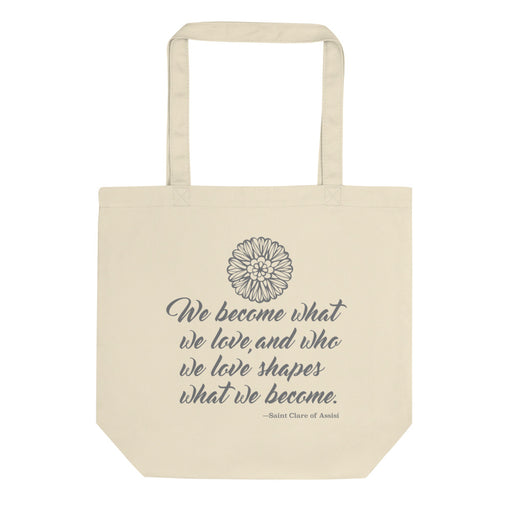 Tote Bag - We Become What We Love