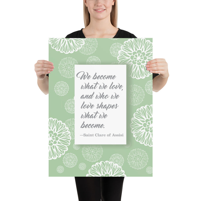 Art Print - We Become What We Love