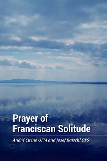 Prayer of Franciscan Solitude