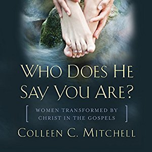 Who Does He Say You Are?: Women Transformed by Christ in the Gospels Audio Book