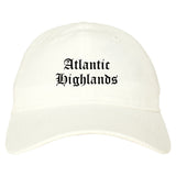 Atlantic Highlands New Jersey NJ Old English Mens Dad Hat Baseball Cap White