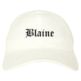 Blaine Washington WA Old English Mens Dad Hat Baseball Cap White