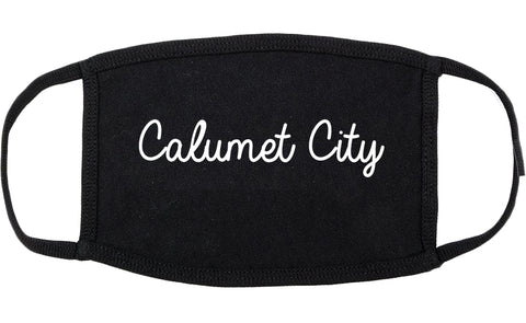 Calumet City Illinois IL Script Cotton Face Mask Black
